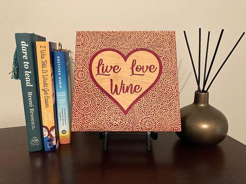Live Love Wine Engraved Mandala Sign