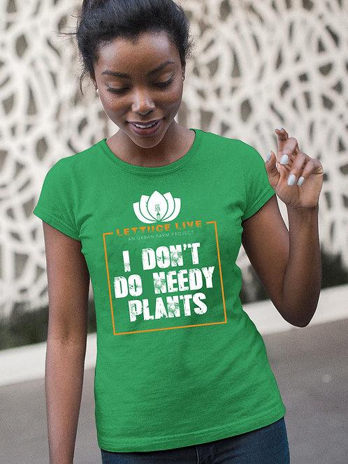 I Don't Do Needy Plants Shirt
