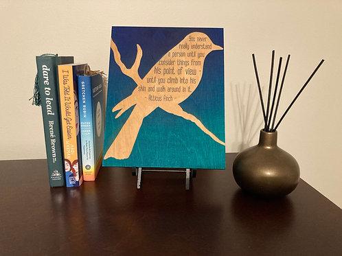 To Kill A Mockingbird Quote Sign: Atticus Finch