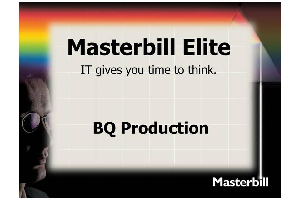 Masterbill Elite BQ Production