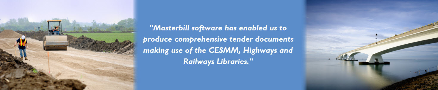 Masterbill software has enabled us to produce comprehensive tender documents making use of CESMM, Highways and Railways Libraries