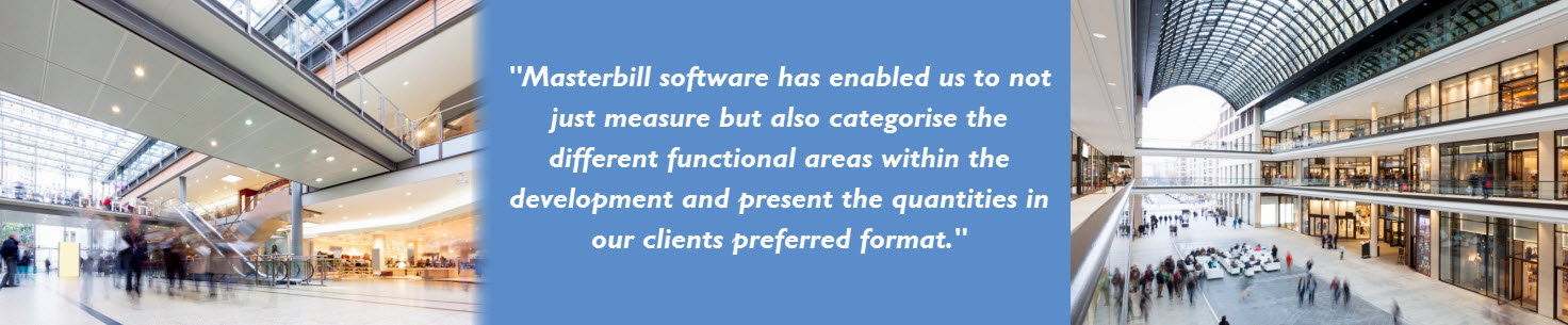 Masterbill software has enabled us to not just measure but also categorise the different functional areas within the development and present the quantities in our clients preferred format