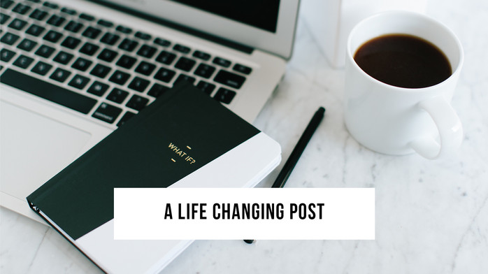 A Life Changing Post