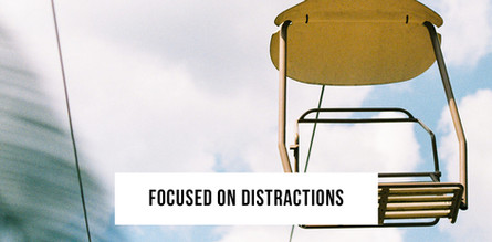 Focused on Distractions