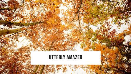 Utterly Amazed