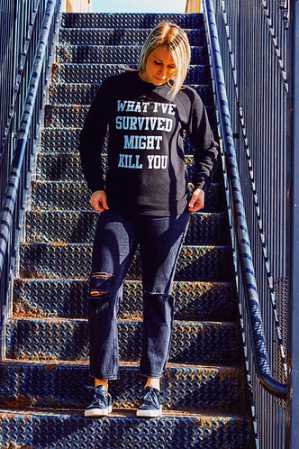 """What I've Survived"" Sweatshirt"