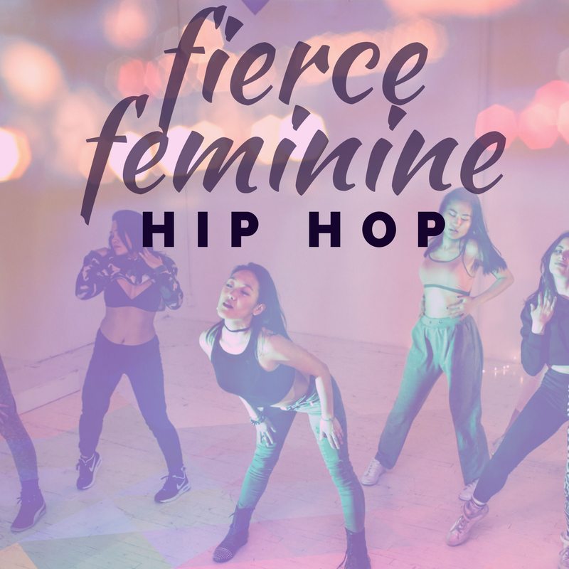 Fierce Feminine Hip Hop