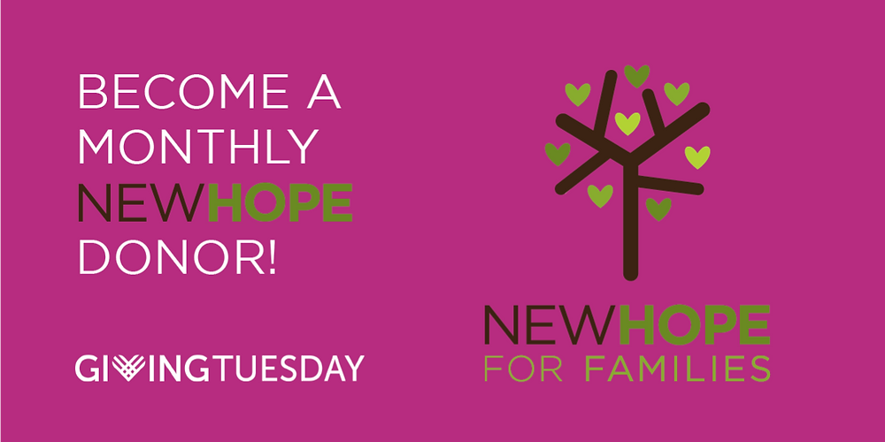 Become a monthly donor to New Hope for Families