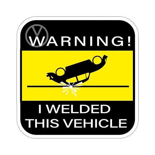 Warning! Welded Bug Sticker