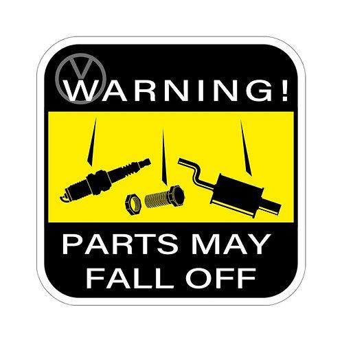 Warning! Parts May Fall Off
