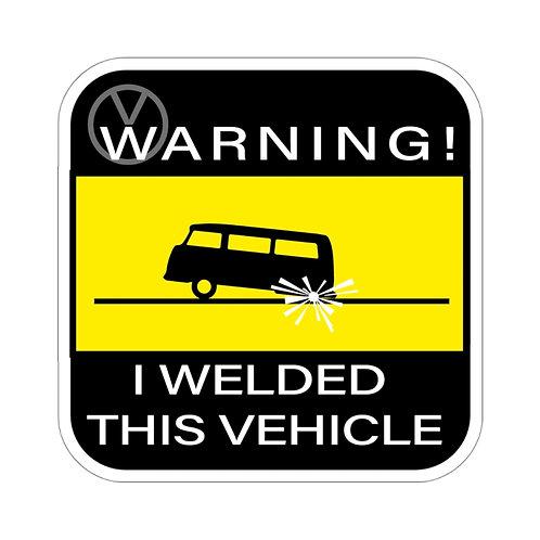 Warning! Welded Bus Sticker