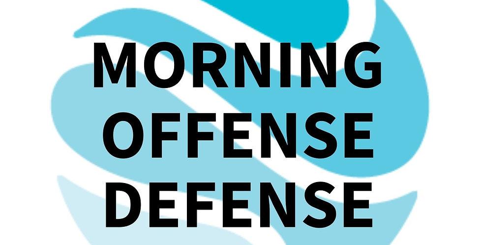 Morning Offense Defense