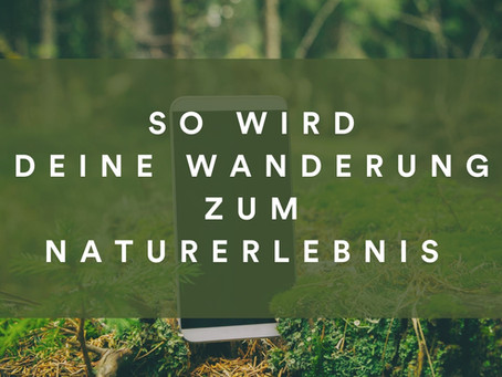 Mach deine Wanderung noch spannender!