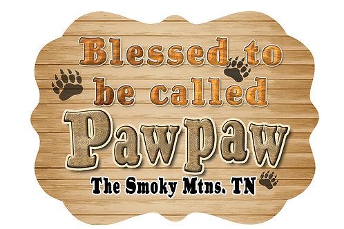 RMC109-Blessed to be called Pawpaw