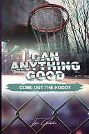 Can Anything Good Come Out The Hood 2_ed