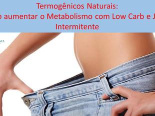 4 Termogênicos Inteligentes: Low Carb, Jejum, Água e Exercícios - Com Dra. Lia Lima