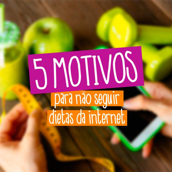 5 motivos para não seguir dietas da internet!