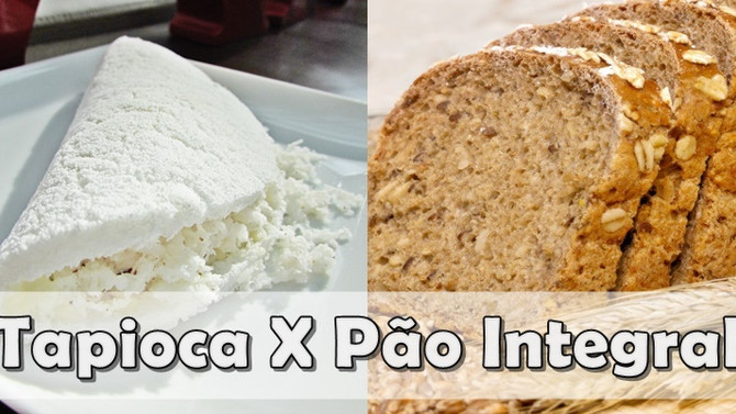 O que emagrece mais, tapioca ou pão integral?