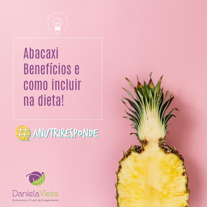 Abacaxi, benefícios e como incluir na dieta!