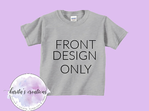 Custom Toddler T-Shirt FRONT ONLY