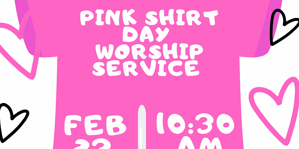 Pink Shirt Day Worship Service