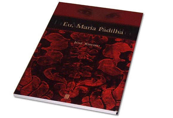 Eu, Maria Padilha