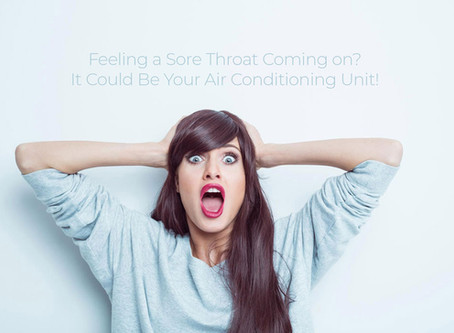 Is Your Air Conditioning Unit Causing You To Have A Sore Throat?