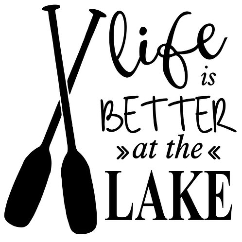 Life is Better at the Lake with Paddles