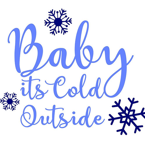 Baby it's Cold Outside 1