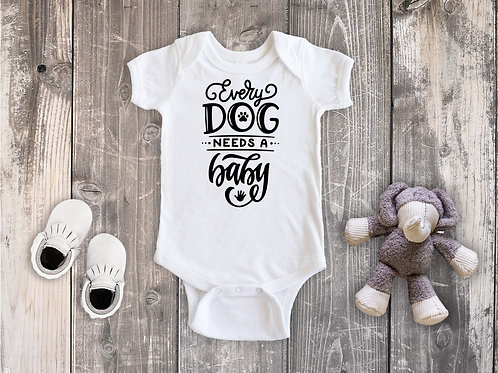 Every Dog Needs a Baby Onesie