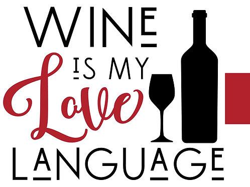 Wine is my Love Language