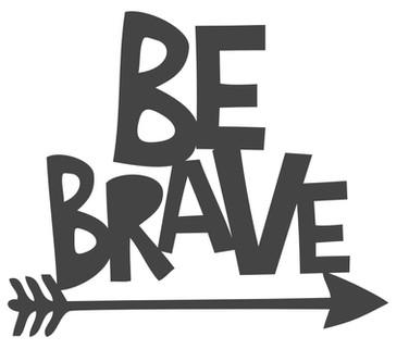 be brave 1.jpg