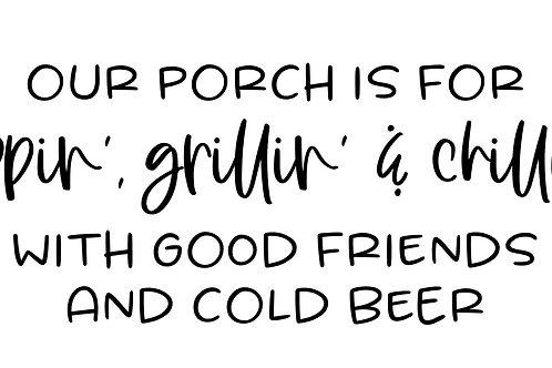 Porch Sippin Grillin