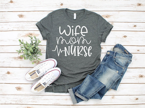 Wife Mom Nurse Crew Tee