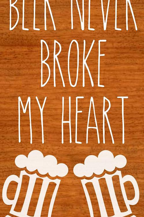 Beer Never Broke my Heart 5/22/19