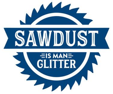Sawdust is Man Glitter.jpg