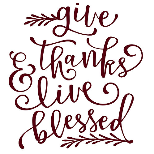 Give Thanks & Live Blessed