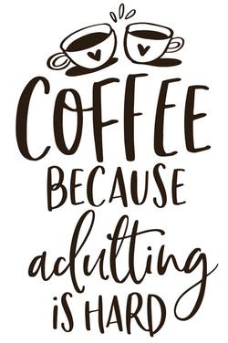 coffee because adulting is hard.jpg