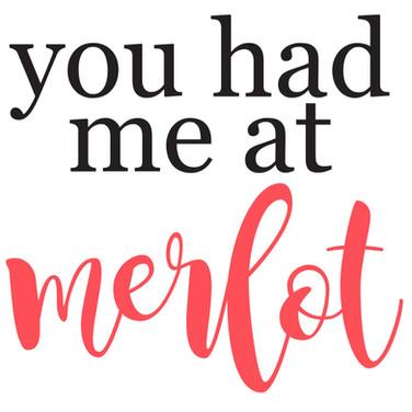 you had me at merlot.jpg
