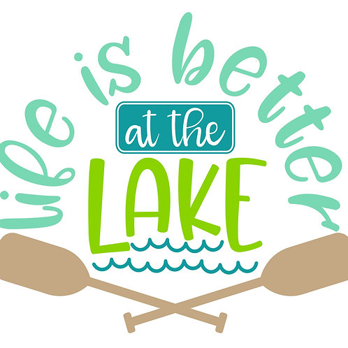 Life is Better at the Lake 6/26/19