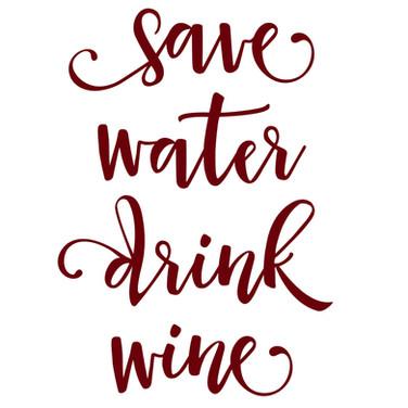 save water drink wine.jpg