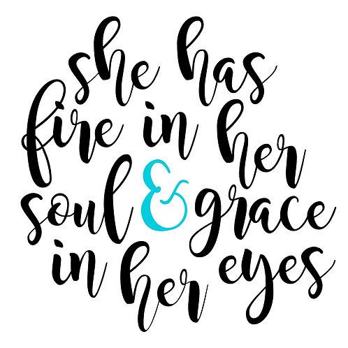 She has Fire in her Soul