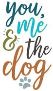 You & Me & the Dog.jpg