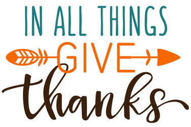 in all things give thanks.jpg