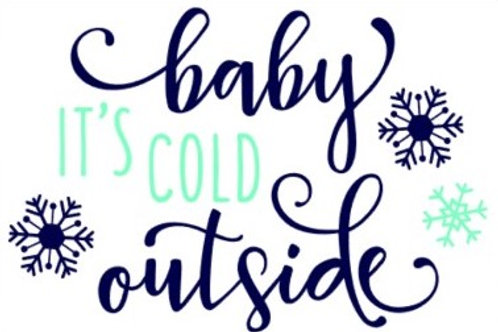 Baby it's cold Outside Mini