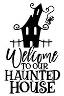 Welcome to Our Haunted House.jpg