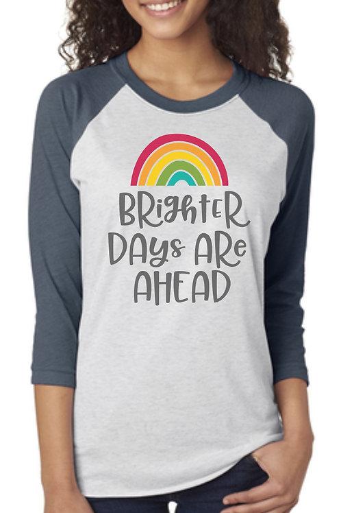 Brighter Days Are Ahead Raglan 3/4 Sleev Tee