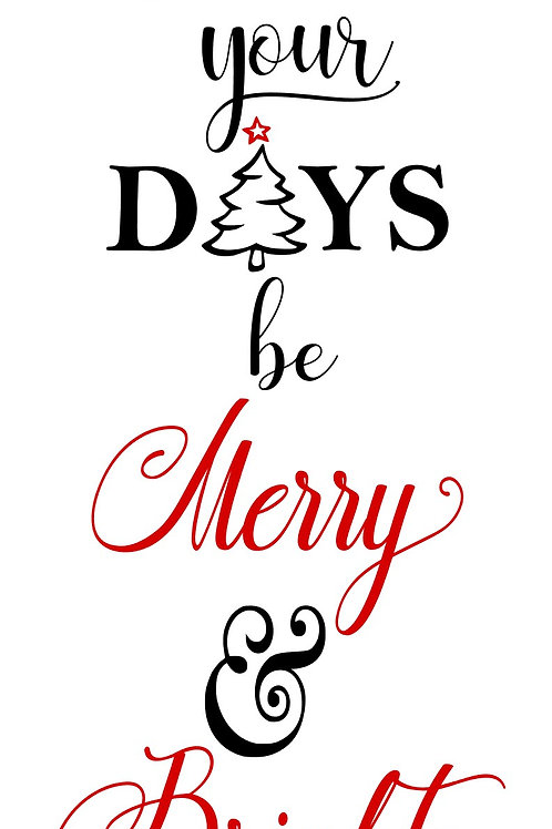Let Your Days Be Merry & Bright