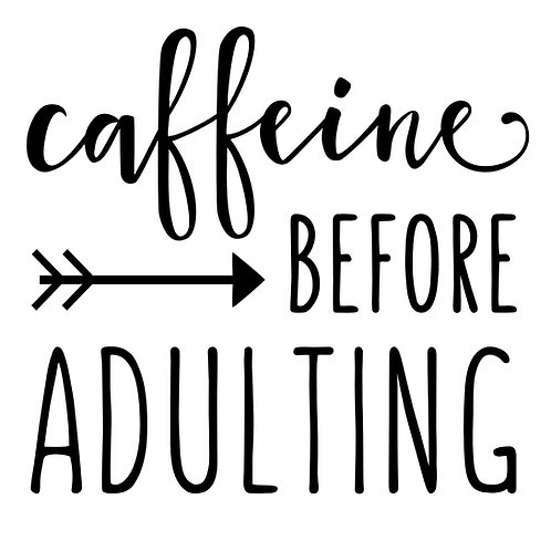 Caffeine Before Adulting