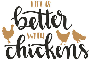 life is better with chickens .jpg